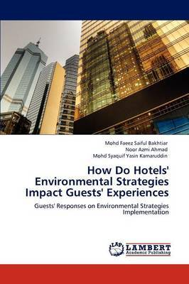 How Do Hotels' Environmental Strategies Impact Guests' Experiences