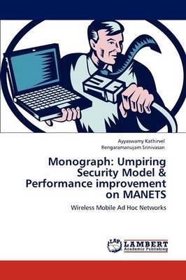 Monograph: Umpiring Security Model & Performance Improvement on Manets