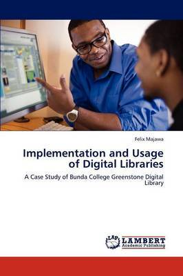 Implementation and Usage of Digital Libraries