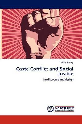 Caste Conflict and Social Justice