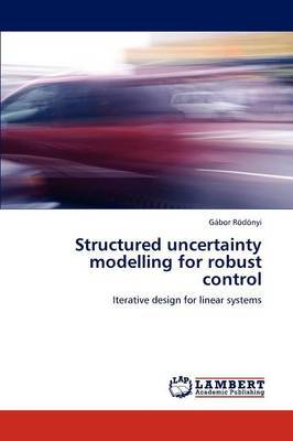 Structured Uncertainty Modelling for Robust Control