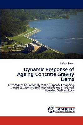 Dynamic Response of Ageing Concrete Gravity Dams