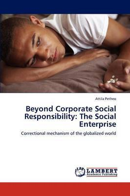 Beyond Corporate Social Responsibility: The Social Enterprise