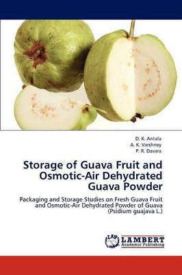 Storage of Guava Fruit and Osmotic-Air Dehydrated Guava Powder
