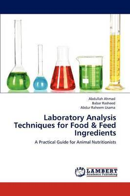 Laboratory Analysis Techniques for Food & Feed Ingredients