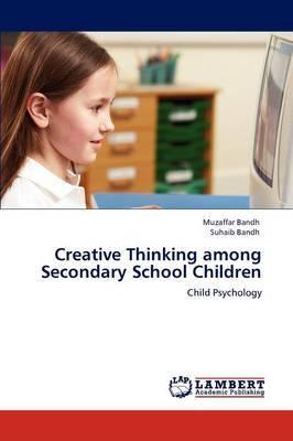 Creative Thinking Among Secondary School Children
