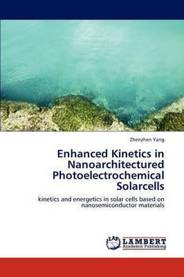 Enhanced Kinetics in Nanoarchitectured Photoelectrochemical Solarcells