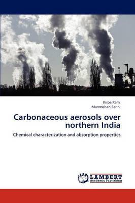 Carbonaceous Aerosols Over Northern India