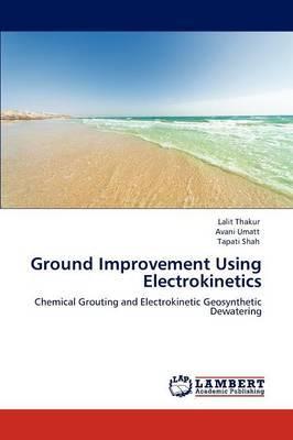 Ground Improvement Using Electrokinetics