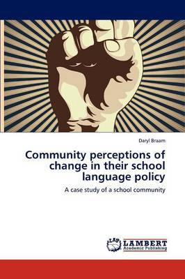 Community Perceptions of Change in Their School Language Policy