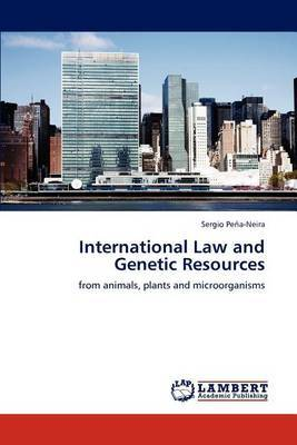 International Law and Genetic Resources