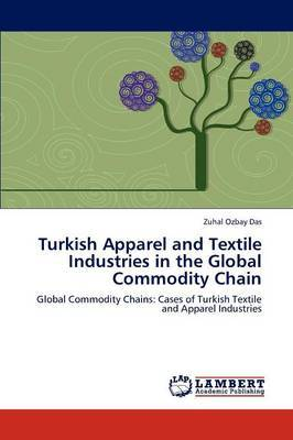 Turkish Apparel and Textile Industries in the Global Commodity Chain