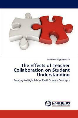 The Effects of Teacher Collaboration on Student Understanding