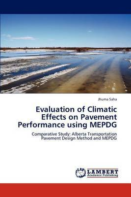 Evaluation of Climatic Effects on Pavement Performance Using Mepdg