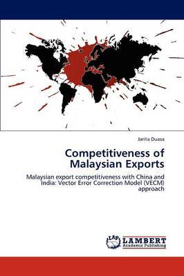 Competitiveness of Malaysian Exports