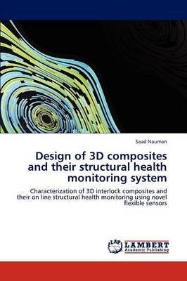 Design of 3D Composites and Their Structural Health Monitoring System