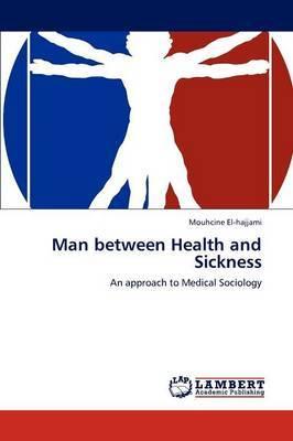 Man Between Health and Sickness