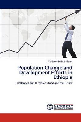 Population Change and Development Efforts in Ethiopia