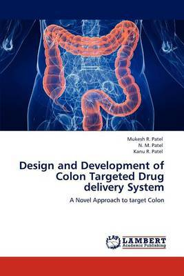 Design and Development of Colon Targeted Drug Delivery System