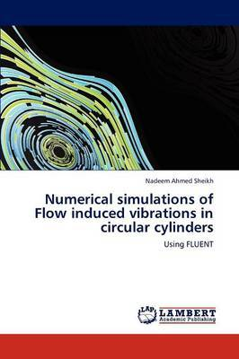 Numerical Simulations of Flow Induced Vibrations in Circular Cylinders