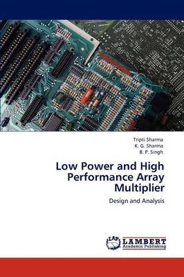 Low Power and High Performance Array Multiplier
