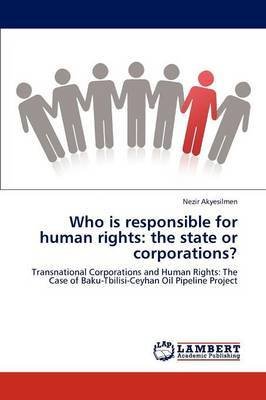 Who Is Responsible for Human Rights: The State or Corporations?