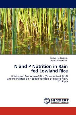 N and P Nutrition in Rain Fed Lowland Rice