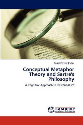 Conceptual Metaphor Theory and Sartre's Philosophy