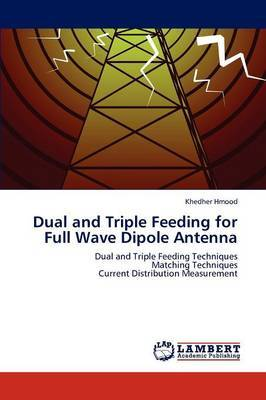 Dual and Triple Feeding for Full Wave Dipole Antenna