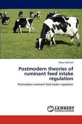 Postmodern Theories of Ruminant Feed Intake Regulation