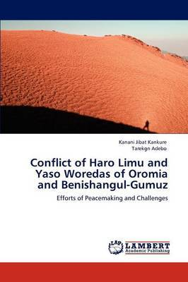 Conflict of Haro Limu and Yaso Woredas of Oromia and Benishangul-Gumuz
