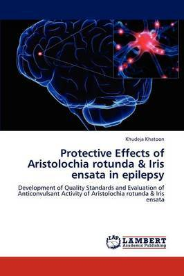 Protective Effects of Aristolochia Rotunda & Iris Ensata in Epilepsy