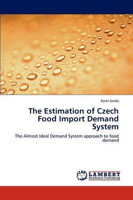 The Estimation of Czech Food Import Demand System