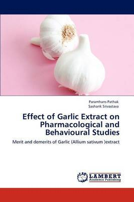 Effect of Garlic Extract on Pharmacological and Behavioural Studies