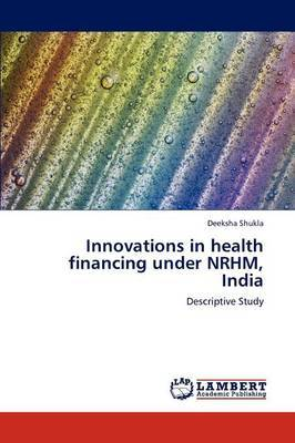 Innovations in Health Financing Under Nrhm, India