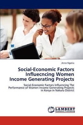 Social-Economic Factors Influecncing Women Income Generating Projects