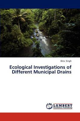 Ecological Investigations of Different Municipal Drains