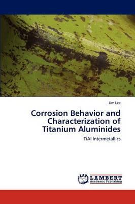 Corrosion Behavior and Characterization of Titanium Aluminides