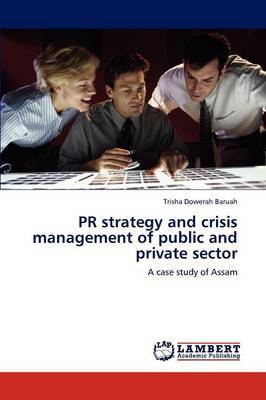 PR Strategy and Crisis Management of Public and Private Sector