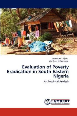 Evaluation of Poverty Eradication in South Eastern Nigeria