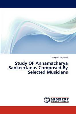 Study of Annamacharya Sankeertanas Composed by Selected Musicians