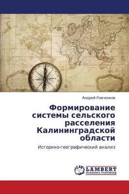 Formirovanie Sistemy Sel'skogo Rasseleniya Kaliningradskoy Oblasti