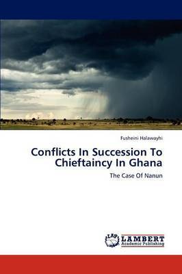 Conflicts in Succession to Chieftaincy in Ghana