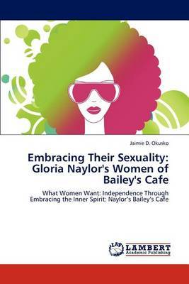 Embracing Their Sexuality: Gloria Naylor's Women of Bailey's Cafe