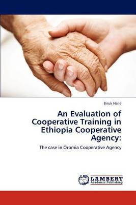An Evaluation of Cooperative Training in Ethiopia Cooperative Agency