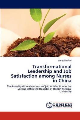 Transformational Leadership and Job Satisfaction Among Nurses in China