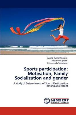 Sports Participation: Motivation, Family Socialization and Gender