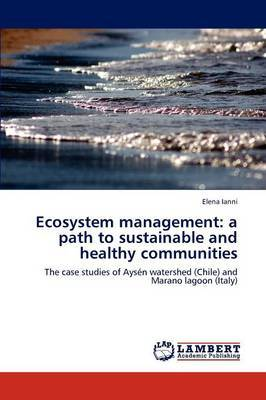 Ecosystem Management: A Path to Sustainable and Healthy Communities