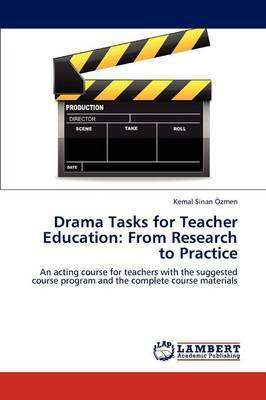 Drama Tasks for Teacher Education: From Research to Practice