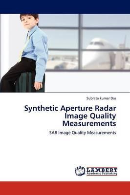 Synthetic Aperture Radar Image Quality Measurements
